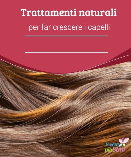 Trattamenti #naturali per far crescere i capelli   Consigli e #trattamenti naturali per far crescere i #capelli e renderli #belli, sani e setosi in poco tempo.