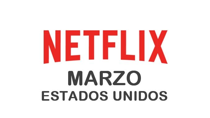 Estrenos de Netflix en Estados Unidos para Marzo 2017 - http://netflixenespanol.com/2017/02/25/estrenos-netflix-estados-unidos-marzo-2017/