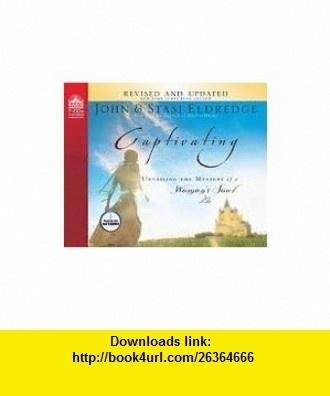 Captivating [Audiobook, CD, Unabridged] Publisher Oasis Audio; Unabridged edition John Eldredge ,   ,  , ASIN: B004WYR03U , tutorials , pdf , ebook , torrent , downloads , rapidshare , filesonic , hotfile , megaupload , fileserve