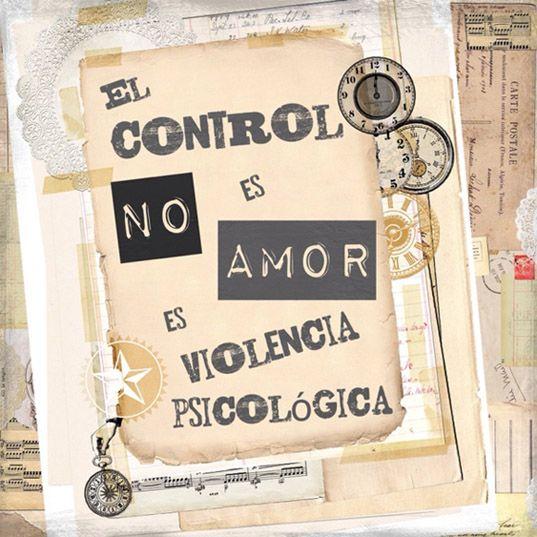 ... El control no es amor es violencia psicológica.