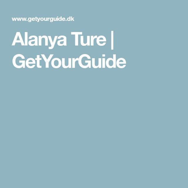 Alanya Ture | GetYourGuide