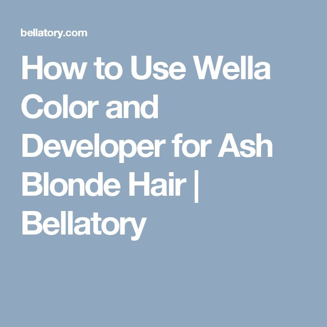 how to use wella color and developer for ash blonde hair bellatory - Illumina Color Wella Nuancier