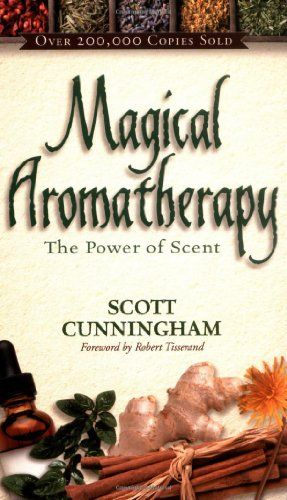 Bestseller Books Online Magical Aromatherapy: The Power of Scent (Llewellyn's New Age) Scott Cunningham $7.99  - http://www.ebooknetworking.net/books_detail-0875421296.html
