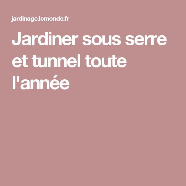 1000 id es sur le th me serre tunnel sur pinterest mon for Savoir jardiner