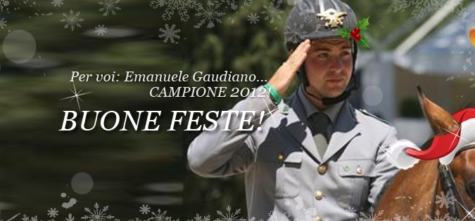 Emanuele Gaudiano, Christmas Edition! CAMPIONE 2012 selected by Cavalli Campioni!