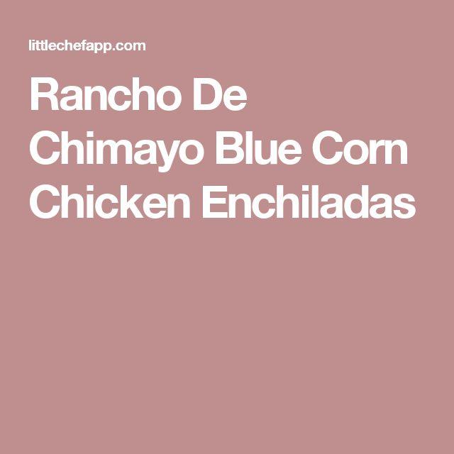 Rancho De Chimayo Blue Corn Chicken Enchiladas
