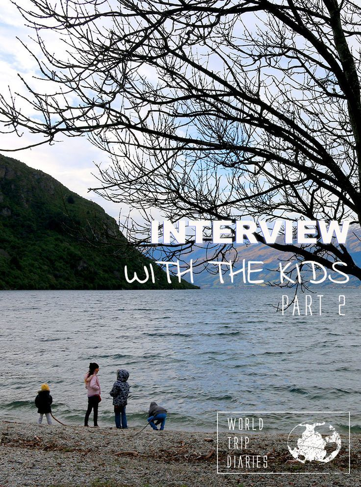 Part 2 of the interview with the kids! - World Trip Diaries