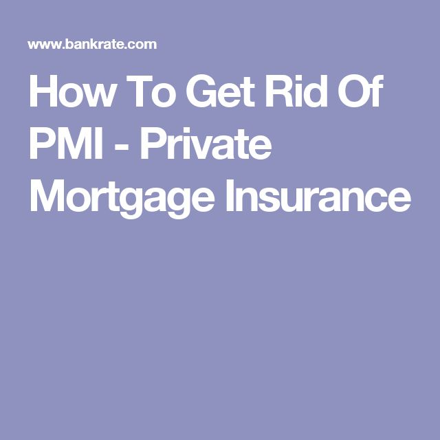 How To Get Rid Of PMI - Private Mortgage Insurance