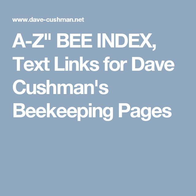 "A-Z"" BEE INDEX, Text Links for Dave Cushman's Beekeeping Pages"