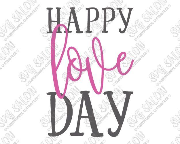 Happy Love Day Valentine's Day SVG Cut File Set