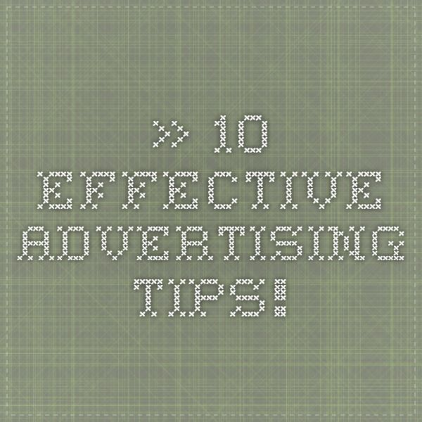 » 10 Effective Advertising Tips!