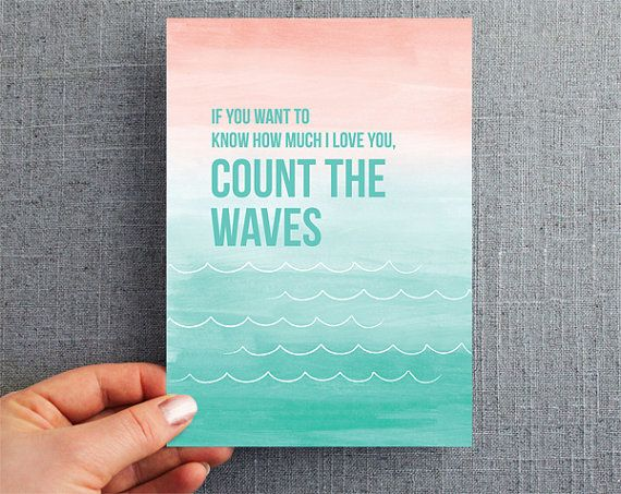 """If you want to know how much I love you, count the waves"""