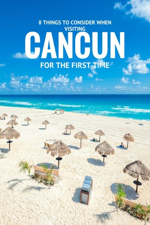 8 Things to Consider When Visiting Cancun for the First Time