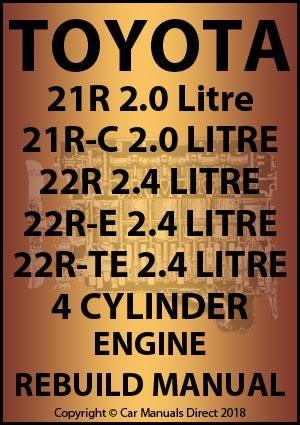 toyota 21r, 21r c, 22r, 22r e, 22r te 4 cylinder petrol engine Toyota 22RE Engine Layout toyota 21r, 21r c, 22r, 22r e, 22r te 4 cylinder petrol engine rebuild workshop manual