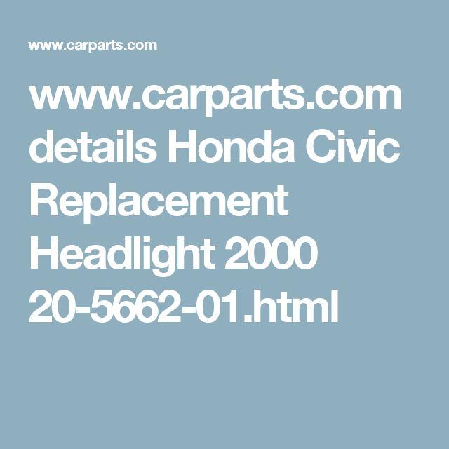 www.carparts.com details Honda Civic Replacement Headlight 2000 20-5662-01.html