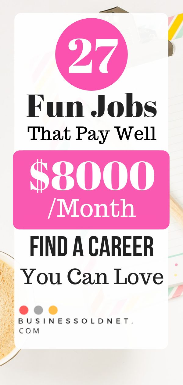 27 Fun Jobs That Pay Well $8000 /Month Find a Career You Can Love