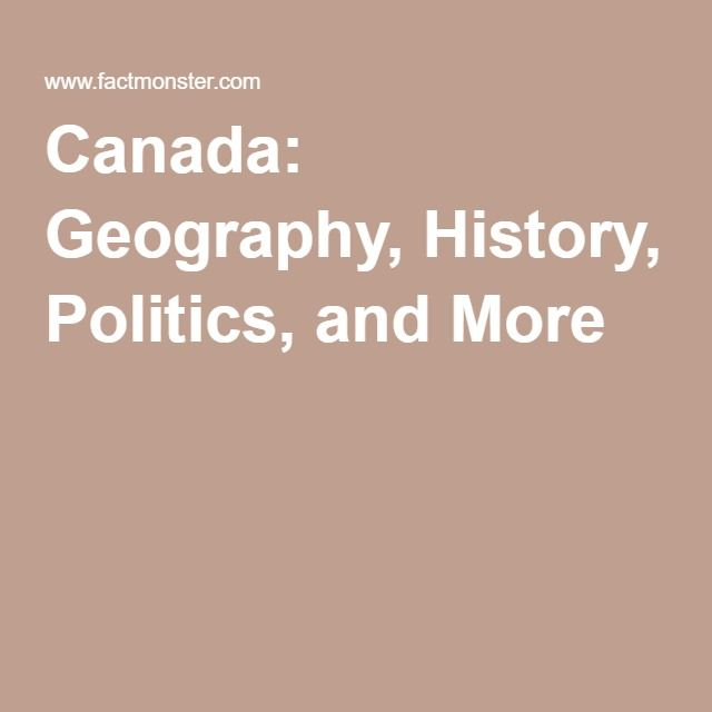 Canada: Geography, History, Politics, and More