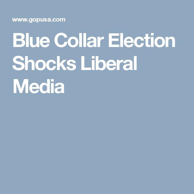 Blue Collar Election Shocks Liberal Media