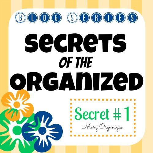 Secrets of the Organized – Secret #1