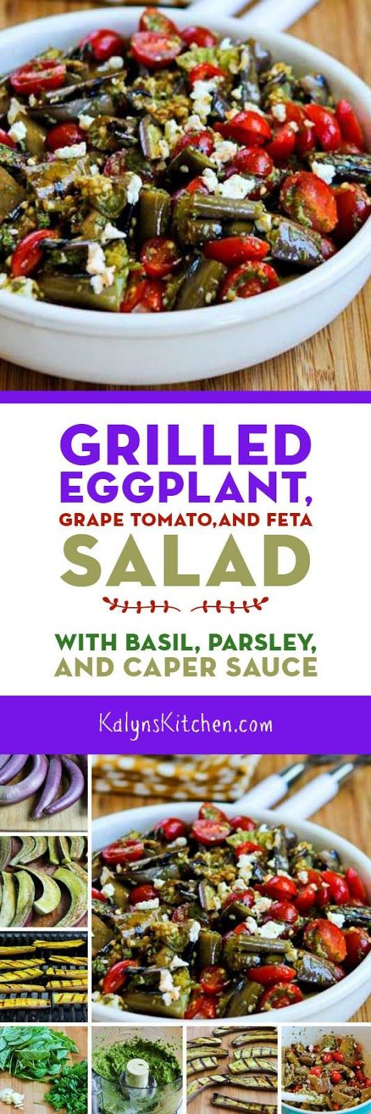 PLEASE don't be skeptical about grilled eggplant, because I promise you'll love this Grilled Eggplant and Grape Tomato Salad with Feta, Basil, Parsley, and Caper Sauce, and this tasty salad with eggplant and tomatoes is low-carb, gluten-free, South Beach Diet friendly, and perfect for Meatless Monday! [found on KalynsKitchen.com]