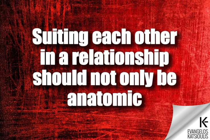 Suiting each other in a relationship should not only be anatomic