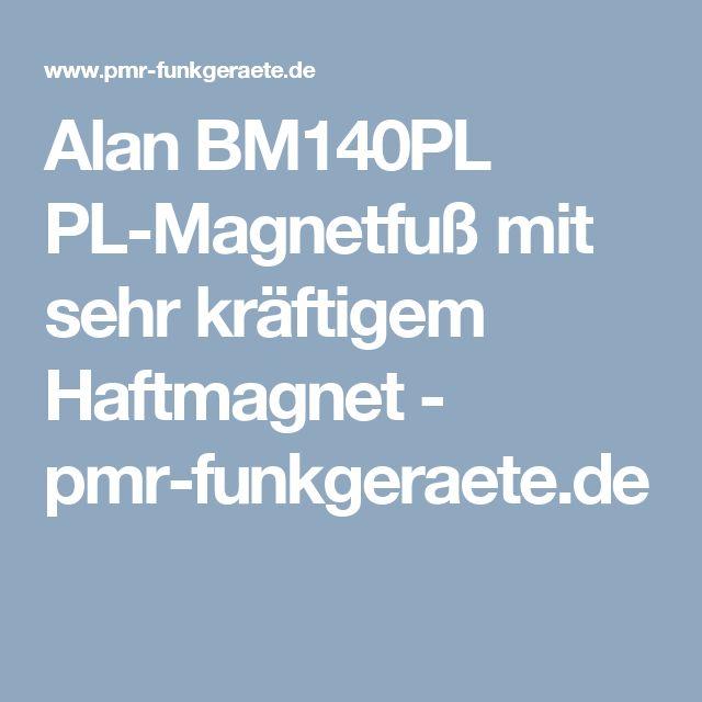 Alan BM140PL PL-Magnetfuß mit sehr kräftigem Haftmagnet - pmr-funkgeraete.de