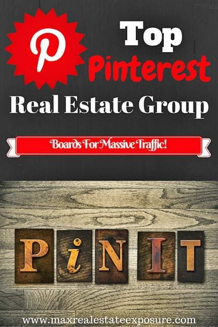 Join The Best Pinterest Group Boards For Real Estate: http://www.maxrealestateexposure.com/best-real-estate-social-media-groups/
