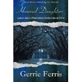 Laura Kate Plantation Series Book Two: Honored Daughters (Kindle Edition)By Gerrie Ferris