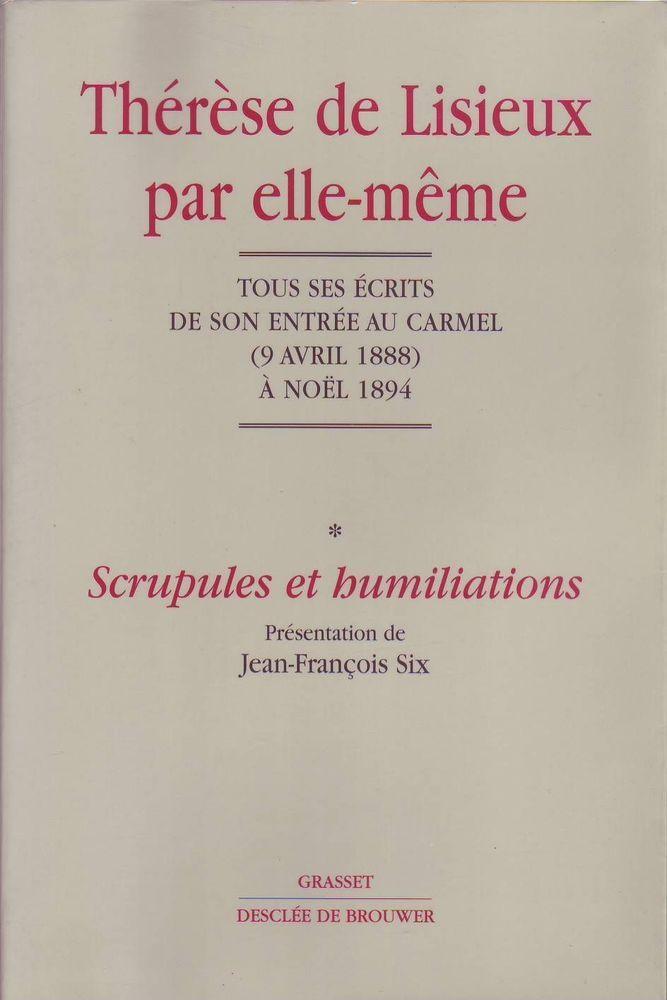#autobiographie #mémoires #religion #mystique : Therese De Lisieux Par Elle-Meme. Tome 1 : Scrupules et humiliations - J.F. Six