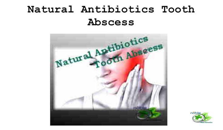 Natural antibiotics tooth abscess natural antibiotics