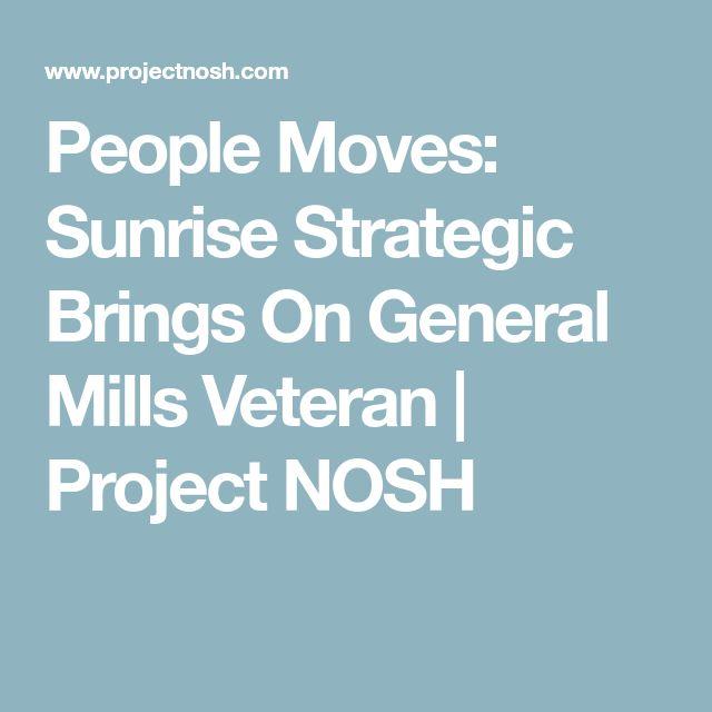 People Moves: Sunrise Strategic Brings On General Mills Veteran | Project NOSH