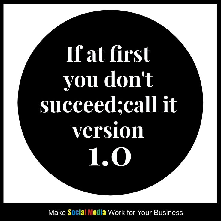 If at first you don't succeed; call it version 1.0 !