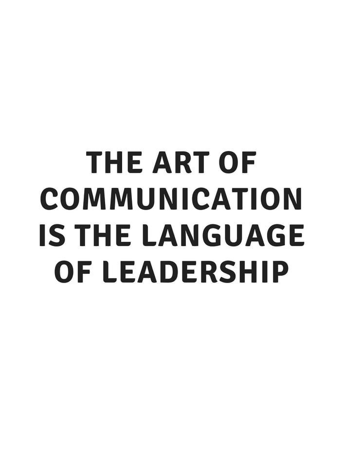 The Art Of Communication Is The Language Of Leadership Communication Quotes For Work Communication Quotes Work Quotes Leader Quotes