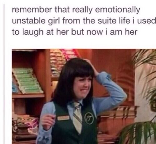 That really emotionally unstable girl from Suite Life of Zack and Cody