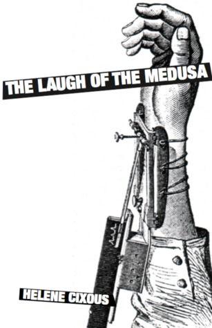 Helene Cixous - The Laugh of the Medusa