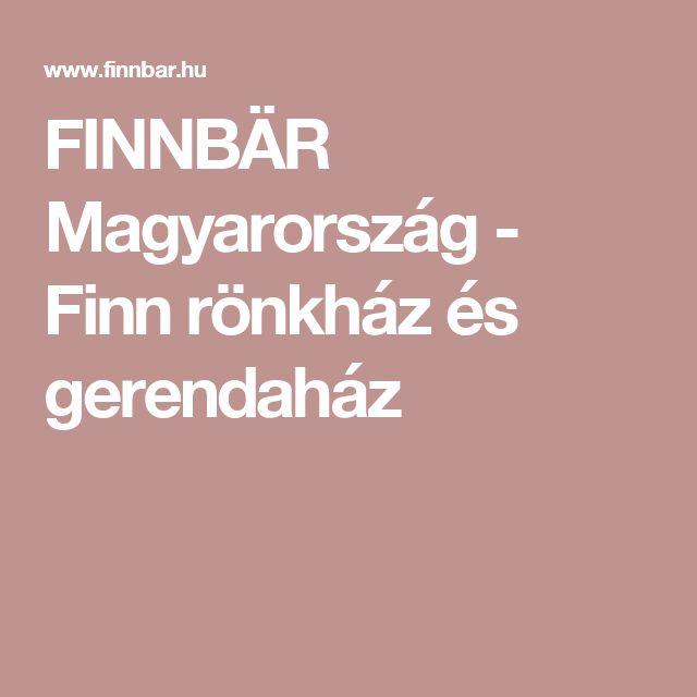 FINNBÄR Magyarország - Finn rönkház és gerendaház