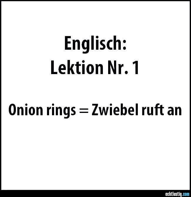 Englisch Lektion Nr. 1: Onion rings = Zwiebel ruft an, funny if you re German :D  #witzig #Sprüche (Cool Quotes Funny)