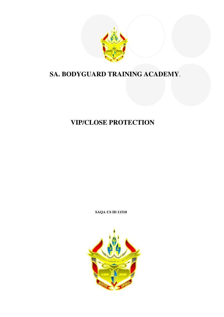 SA. BODYGUARD TRAINING ACADEMY.    VIP/CLOSE PROTECTION          SAQA US ID 11510