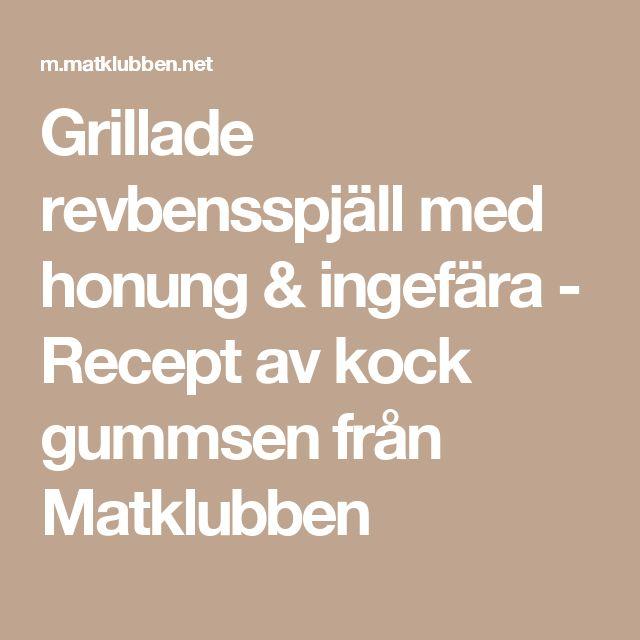Grillade revbensspjäll med honung & ingefära - Recept av kock gummsen från Matklubben