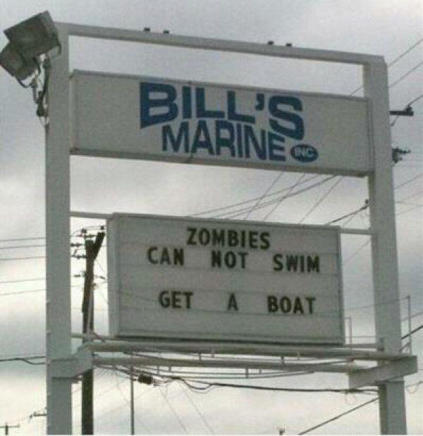 True story.Words Of Wisdom, Zombies Apocalypse, Funny Pics, Stuff, Walks Dead, Boats, Humor, Good Advice, True Stories