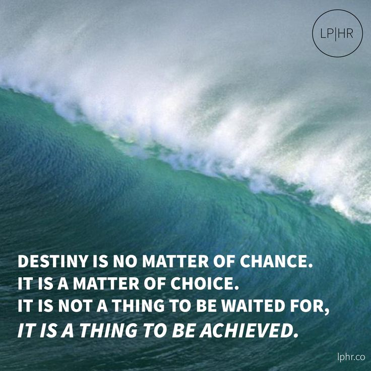 #Destiny is no matter of #chance. It is a matter of #choice. It is not a thing to be waited for, it is a thing to be achieved. // @WilliamJenningsBryan // #Live #Thrive