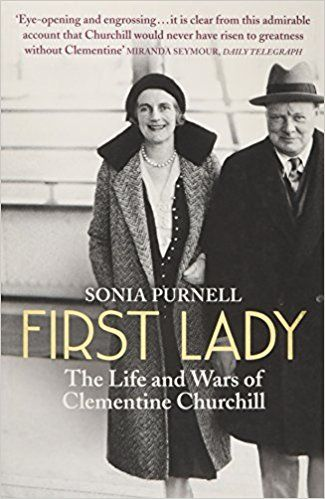 First Lady: The Life and Wars of Clementine Churchill: Amazon.co.uk: Sonia Purnell: 9781781313077: Books