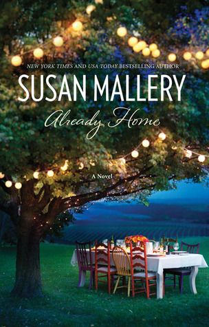 Already Home  by Susan Mallery (Goodreads Author)