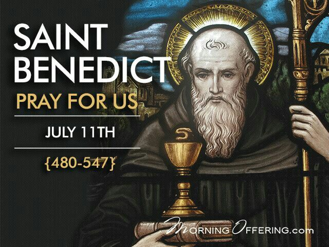 ~St. Benedict - July 11th