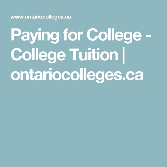 Paying for College - College Tuition   ontariocolleges.ca