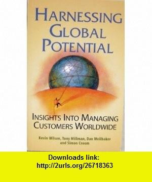 Hamessing Global Potential Insights into Managing Customers Worldwide (9780965742283) Kevin Wilson, Tony Millman, Dan Weilbaker, Simon Croom , ISBN-10: 0965742288  , ISBN-13: 978-0965742283 ,  , tutorials , pdf , ebook , torrent , downloads , rapidshare , filesonic , hotfile , megaupload , fileserve