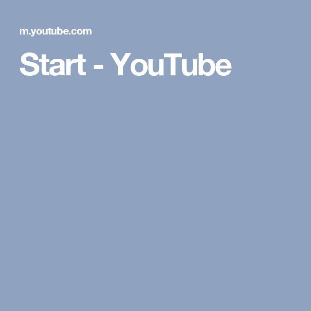 Start - YouTube