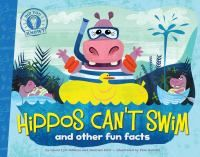 Nonfiction for kids: Hippos Can't Swim and other Fun Facts