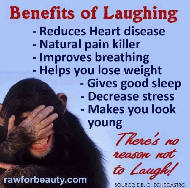 LAUGH!!! It will save you