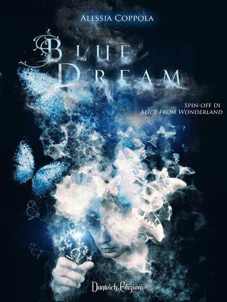 """Every book has its story.: Recensione """"Blue Dream"""" di Alessia Coppola"""